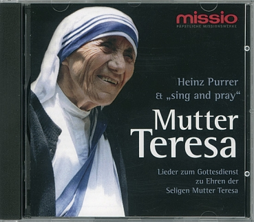 MUTTER TERESA sing & pray